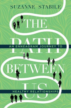 The path between us : an Enneagram journey to healthy relationships Opens in new window