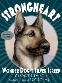 Strongheart : wonder dog of the silver screen
