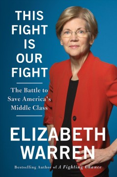 This Fight Is Our Fight: The Battle to Save America's Middle Class- Debut