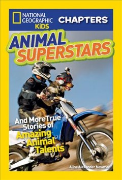Animal Superstars: And More <br />True Stories of Amazing Animal Talent cover art