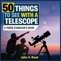 50 things to see with a telescope : a young stargazer's guide Opens in new window