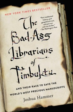 Featured title The Bad-Ass Librarians of Timbuktu: And Their Race to Save the World's Most Precious Manuscripts