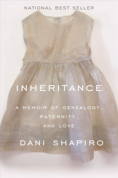 Featured title Inheritance: A memoir of genealogy,  paternity, and love