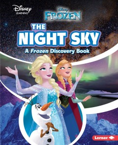 The night sky : a Frozen discovery book Opens in new window