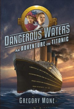 Dangerous Waters: And Adventure on the Titanic cover art