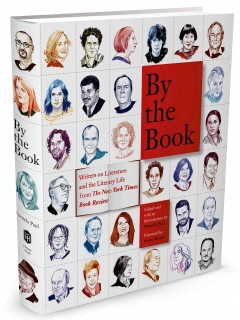 By the book : writers on literature and the literary life from The New York Times Book Review Opens in new window