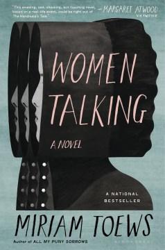 Women talking : a novel Opens in new window