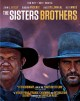 The Sisters Brothers [videorecording (Blu-ray disc)]