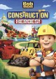 Bob the builder. Construction heroes!