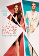 A simple favor [videorecording (Blu-ray)]