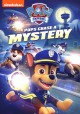 Paw patrol. Pups chase a mystery.