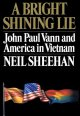 Book cover of A Bright Shining Lie: John Paul Vann and America in Vietnam