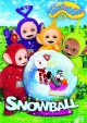Teletubbies. Snowball