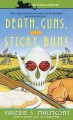 Book cover of Death, Guns, and Sticky Buns