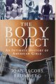 Book cover of The Body Project: An Intimate History of American Girls