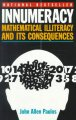 Book cover of Innumeracy: Mathematical Illiteracy and its Consequences