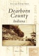 Dearborn County, Indiana in vintage postcards