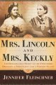 Book cover of Mrs. Lincoln And Mrs. Keckly: The Unlikely Friendship Between A First Lady And A Former Slave