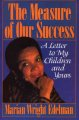 Book cover of The Measure of Our success: A Letter to My Children and Yours