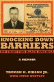 Book cover of Knocking Down Barriers: My Fight For Black America