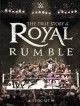 WWE, the true story of Royal Rumble.