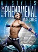 WWE. AJ Styles: most phenomenal matches