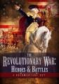The revolutionary war : heroes & battles