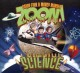 Zoom a little zoom : a ride through science
