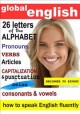 Global English: The Alphabet, Pronouns, Verbs, Articles, Capitalization and Punctuation