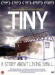 Tiny : a story about living small