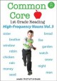 Common core. 1st grade reading. High-frequency nouns. Vol. 3.
