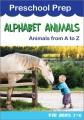 Preschool Prep. Alphabet animals - animals from A to Z.