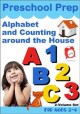 Preschool prep. Alphabet ; and, Counting around the house.