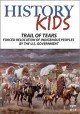 History kids. Trail of tears : forced relocation of indigenous peoples by the U.S. government.