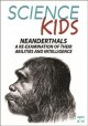 Science kids. Neanderthals, a re-examination of their abilities and intelligence.