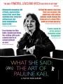 What she said : the art of Pauline Kael
