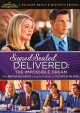 Signed, sealed, delivered. The impossible dream