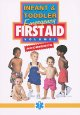 Infant & toddler emergency first aid. Volume I, Accidents
