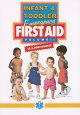 Infant & toddler emergency first aid. Volume II, Illnesses.
