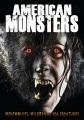 American monsters : werewolves, wildmen and sea creatures.