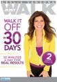Just walk. Walk it off in 30 days