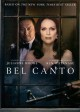 Bel canto [videorecording (DVD)]