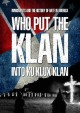 Who put the Klan into the Ku Klux Klan immigrants and the history of hate in America.