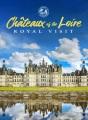Chateaux of the Loire. Royal visit