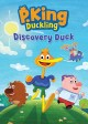 P. King Duckling. Discovery duck