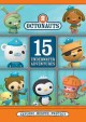 The Octonauts. 15 underwater adventures.