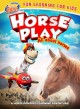 Horse play : all about horses