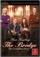The bridge : the complete story