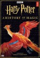 Harry Potter : a history of magic