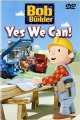 Bob the Builder : yes we can!